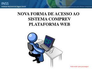 NOVA FORMA DE ACESSO AO SISTEMA COMPREV PLATAFORMA WEB