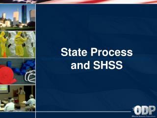 State Process and SHSS