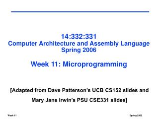 14:332:331 Computer Architecture and Assembly Language Spring 2006 Week 11: Microprogramming