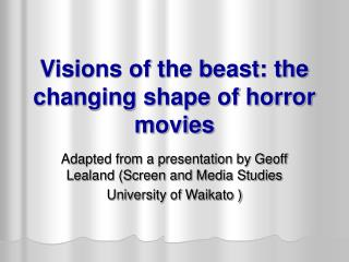 Visions of the beast: the changing shape of horror movies