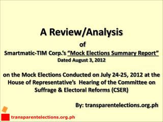 "A Review/Analysis of Smartmatic -TIM Corp.'s ""Mock Elections Summary Report"""