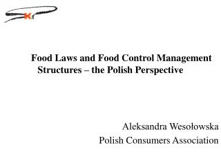 Food Laws and Food Control Management Structures – the Polish Perspective Aleksandra Wesołowska