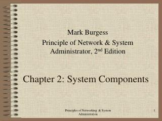 Chapter 2: System Components