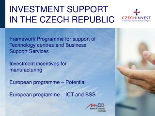I NVESTMENT SUPPORT IN THE  C ZECH  R EPUBLIC