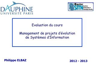Evaluation du cours Management de projets d'évolution  de Systèmes d'Information
