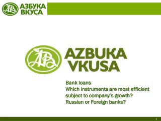 Bank loans Which instruments are most efficient subject to company's growth?
