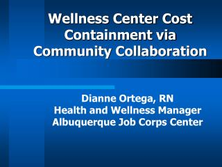 Wellness Center Cost Containment via Community Collaboration