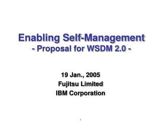Enabling Self-Management - Proposal for WSDM 2.0 -