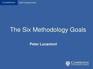 The Six Methodology Goals
