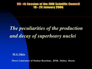 The pecul i arit ies of the production and decay of superheavy nuclei