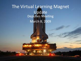 The Virtual Learning Magnet Update