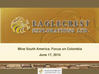 Mine South America: Focus on Colombia June 17, 2010