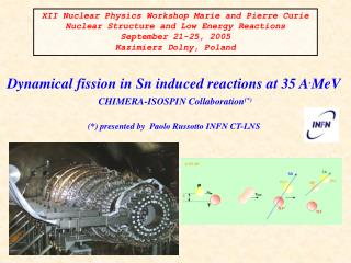 Dynamical fission in Sn induced reaction s at 35 A . MeV CHIMERA-ISOSPIN Collaboration (*)