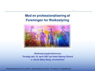 Mod en professionalisering af Foreningen for Risikostyring Risikostyringskonferencen