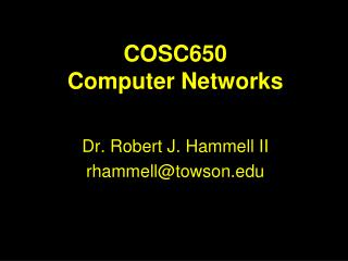 COSC650 Computer Networks