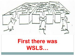 First there was WSLS…