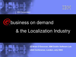 business on demand                  & the Localization Industry