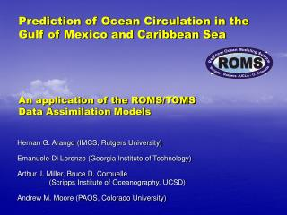 Hernan G. Arango (IMCS, Rutgers University) Emanuele Di Lorenzo (Georgia Institute of Technology)