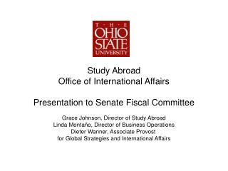 Study Abroad Office of International Affairs Presentation to Senate Fiscal Committee Grace Johnson, Director of Study Ab