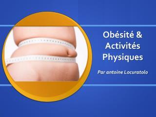 Obésité & Activités Physiques