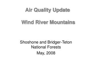 Air Quality Update  Wind River Mountains