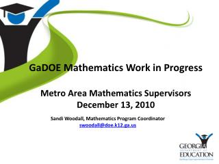 GaDOE Mathematics Work in Progress Metro Area Mathematics Supervisors December 13, 2010
