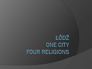 Łódź one city four religions