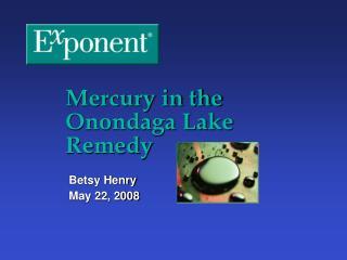 Mercury in the  Onondaga Lake Remedy