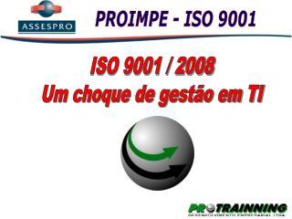 ISO 9001 / 2008 Um choque de gestão em TI