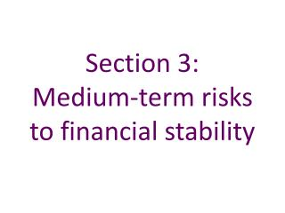 Section 3:   Medium-term risks to financial stability