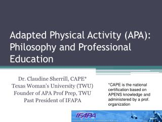 Adapted Physical Activity (APA): Philosophy and Professional Education