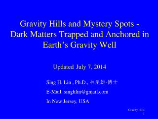 Sing H. Lin , Ph.D., 林星雄 · 博士 E-Mail: singhlin@gmail In New Jersey, USA