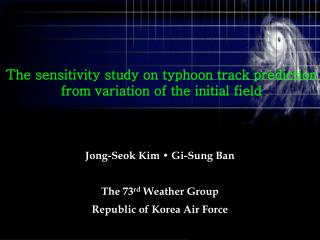 The sensitivity study on typhoon track prediction from variation of the initial field