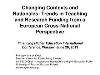 Professor Marek Kwiek Director, Center for Public Policy Studies