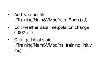 Add weather file (/Training/NamSVMod/rain_Phen.txd)