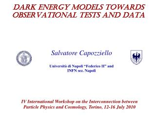 DARK ENERGY MODELS TOWARDS OBSERVATIONAL TESTS AND DATA