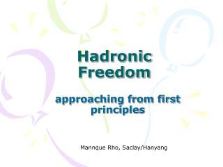 Hadronic Freedom