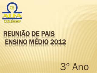 Reunião de pais Ensino Médio 2012