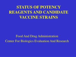STATUS OF POTENCY REAGENTS AND CANDIDATE VACCINE STRAINS