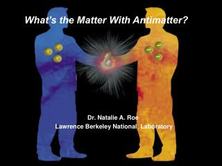 What's the Matter With Antimatter?