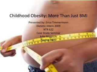 Childhood Obesity: More Than Just BMI