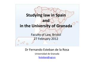 Studying law in Spain and in the University of Granada Faculty of Law, Bristol 27 February 2012