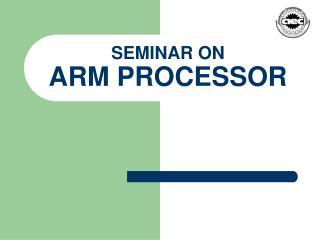 SEMINAR ON ARM PROCESSOR