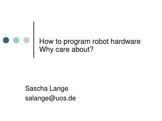 How to program robot hardware