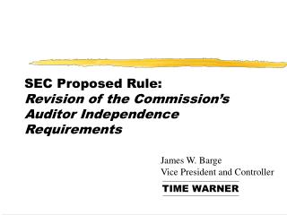 SEC Proposed Rule: Revision of the Commission's Auditor Independence Requirements