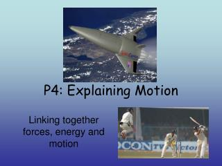 P4: Explaining Motion