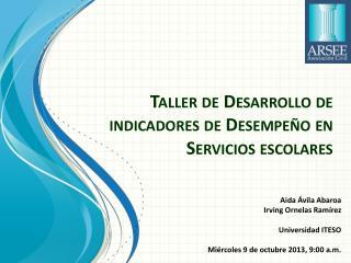 Taller de Desarrollo de indicadores de Desempeño en Servicios escolares