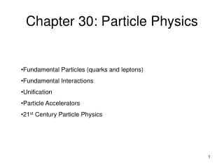 Chapter 30: Particle Physics