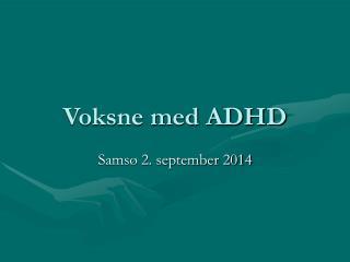 Voksne med ADHD