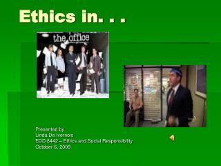 Ethics in. . .